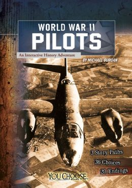 World War II Pilots: An Interactive History Adventure