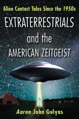 Extraterrestrials and the American Zeitgeist: Alien Contact Tales Since the 1950s