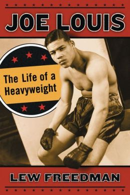 Joe Louis: The Life of a Heavyweight