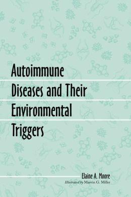 Autoimmune Diseases and Their Environmental Triggers