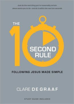 The 10-Second Rule: Following Jesus Made Simple