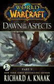 Book Cover Image. Title: World of Warcraft:  Dawn of the Aspects: Part V, Author: Richard A. Knaak