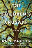 Book Cover Image. Title: The Children's Crusade, Author: Ann Packer