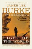 Book Cover Image. Title: Light of the World (Dave Robicheaux Series #20), Author: James Lee Burke