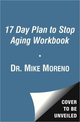 The 17 Day Plan to Stop Aging Workbook