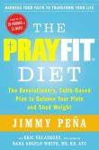 Book Cover Image. Title: The PrayFit Diet:  The Revolutionary, Faith-Based Plan to Balance Your Plate and Shed Weight, Author: Jimmy Pena