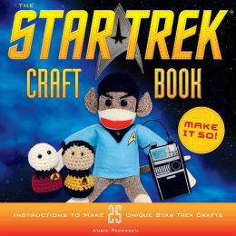 The Star Trek Craft Book: Make It So! (PagePerfect NOOK Book)