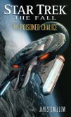 Book Cover Image. Title: Star Trek:  The Fall: The Poisoned Chalice: Book Four, Author: James Swallow