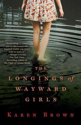 The Longings of Wayward Girls: A Novel