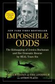 Book Cover Image. Title: Impossible Odds:  The Kidnapping of Jessica Buchanan and Her Dramatic Rescue by SEAL Team Six, Author: Jessica Buchanan