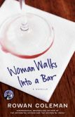 Book Cover Image. Title: Woman Walks into a Bar, Author: Rowan Coleman