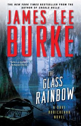 Glass Rainbow: A Dave Robicheaux Novel