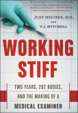 Book Cover Image. Title: Working Stiff:  Two Years, 262 Bodies, and the Making of a Medical Examiner, Author: Judy Melinek, MD