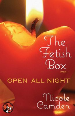 The Fetish Box, Part One: Open All Night