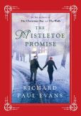 Book Cover Image. Title: The Mistletoe Promise, Author: Richard Paul Evans