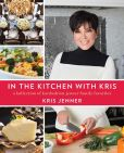 Book Cover Image. Title: In the Kitchen with Kris:  A Kollection of Kardashian-Jenner Family Favorites, Author: Kris Jenner