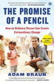 Book Cover Image. Title: The Promise of a Pencil:  How an Ordinary Person Can Create Extraordinary Change, Author: Adam Braun