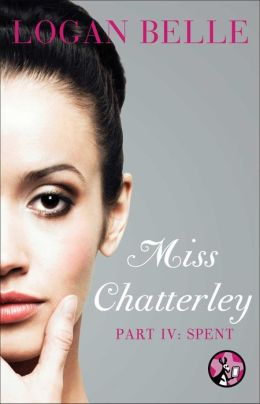 Miss Chatterley, Part IV: Spent