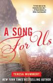 Book Cover Image. Title: A Song for Us (White Trash Trilogy Series #3), Author: Teresa Mummert