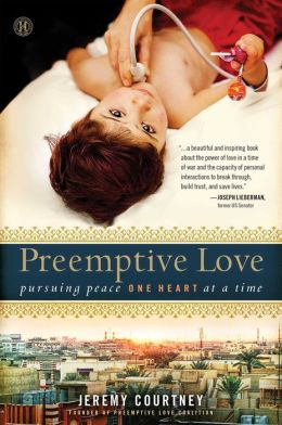 Preemptive Love: Pursuing Peace One Heart at a Time