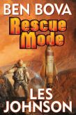 Rescue Mode by Ben Bova and Les Johnson