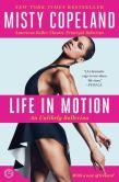 Book Cover Image. Title: Life in Motion:  An Unlikely Ballerina, Author: Misty Copeland