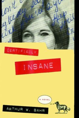 Certifiably Insane: A Novel