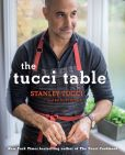 Book Cover Image. Title: The Tucci Table:  Cooking With Family and Friends, Author: Stanley Tucci