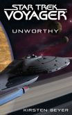 Book Cover Image. Title: Star Trek:  Voyager: Unworthy, Author: Kirsten Beyer