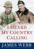 Book Cover Image. Title: I Heard My Country Calling:  A Memoir, Author: James Webb