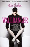 Book Cover Image. Title: Wallbanger (Cocktail Series #1), Author: Alice Clayton