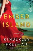 Book Cover Image. Title: Ember Island:  A Novel, Author: Kimberley Freeman