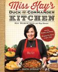 Book Cover Image. Title: Miss Kay's Duck Commander Kitchen:  Faith, Family, and Food--Bringing Our Home to Your Table, Author: Chrys Howard