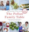 Book Cover Image. Title: The Pollan Family Table:  The Very Best Recipes and Kitchen Wisdom for Delicious Family Meals, Author: Corky Pollan