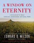 Book Cover Image. Title: A Window on Eternity:  A Biologist's Walk Through Gorongosa National Park, Author: E. O, Wilson