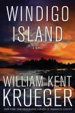 Book Cover Image. Title: Windigo Island:  A Novel, Author: William Kent Krueger