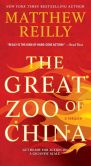 Book Cover Image. Title: The Great Zoo of China, Author: Matthew Reilly