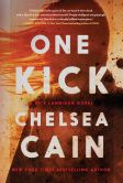 Book Cover Image. Title: One Kick (Kick Lannigan Series #1), Author: Chelsea Cain