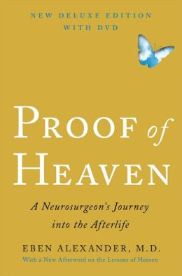 Proof of Heaven Deluxe Edition With DVD: A Neurosurgeon's Journey into the Afterlife