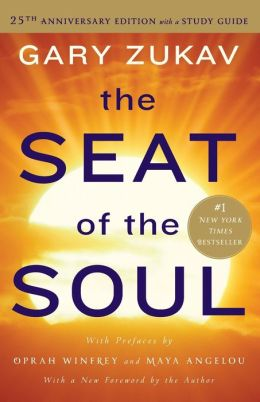 The Seat of the Soul (25th Anniversary Edition with a Study Guide)