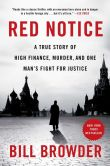Book Cover Image. Title: Red Notice:  A True Story of High Finance, Murder, and One Man's Fight for Justice, Author: Bill Browder
