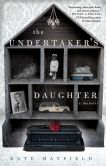 Book Cover Image. Title: The Undertaker's Daughter, Author: Kate Mayfield