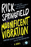 Book Cover Image. Title: Magnificent Vibration:  A Novel, Author: Rick Springfield
