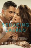 Book Cover Image. Title: Seducing Lauren, Author: Kristen Proby
