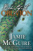 Book Cover Image. Title: Beautiful Oblivion (Maddox Brothers Series #1), Author: Jamie McGuire