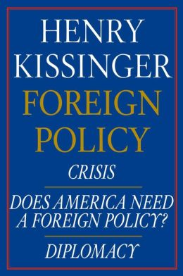 Henry Kissinger Foreign Policy E-book Boxed Set: Crisis, Does America Need a Foreign Policy? and Diplomacy