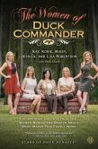 Book Cover Image. Title: The Women of Duck Commander:  Surprising Insights from the Women Behind the Beards About What Makes This Family Work, Author: Kay Robertson