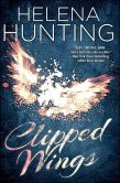 Book Cover Image. Title: Clipped Wings, Author: Helena Hunting