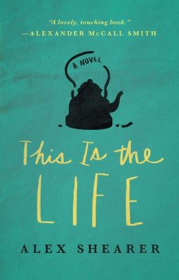 This Is the Life: A Novel