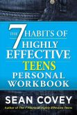 Book Cover Image. Title: The 7 Habits of Highly Effective Teens Personal Workbook, Author: Sean Covey